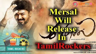 Mersal Will Be Released In Tamil Rockers | Tamil Rockers Admin Open Challenge To Thalapathy Vijay