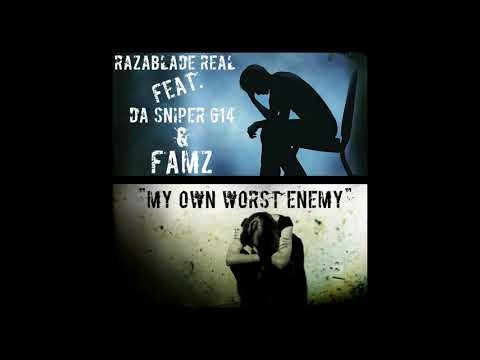 My Own Worst Enemy-Razablade Real Feat. Da Sniper 614 & Famz
