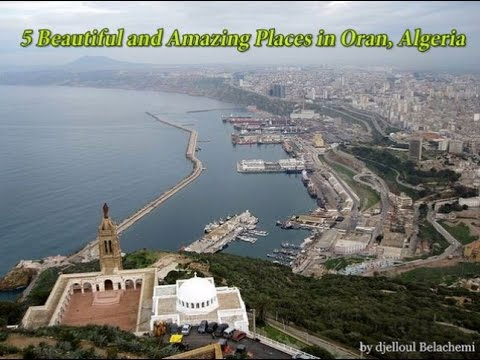 5 Beautiful and Amazing Places in Oran, Algeria