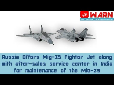 Russia Offers Mig-35 Jet with Mig-29 after-sales service center in India for maintenance