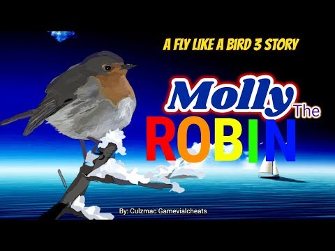 A Fly Like a Bird 3 Story - Molly the Robin - The Fourth Movie
