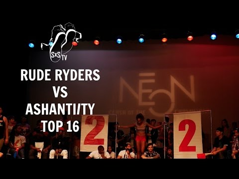 RUDE RYDERS vs ASHANTI/TY | Top 16 | Neon 2016 | #SXSTV