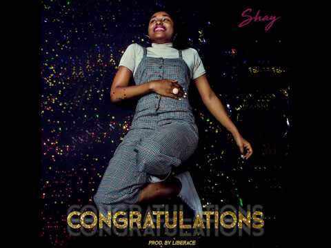 Shay-Congratulations(Prod. By Liberace) [Official Audio]