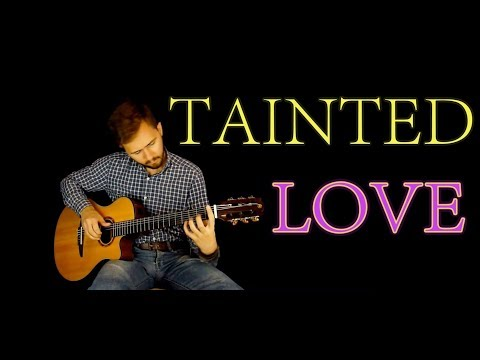 Tainted Love - Fingerstyle guitar cover (Marylin Manson/Soft Cell)