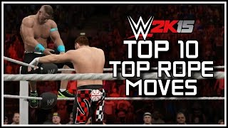 WWE 2K15 - Top 10 Top Rope Moves! (WWE 2K15 Countdown)