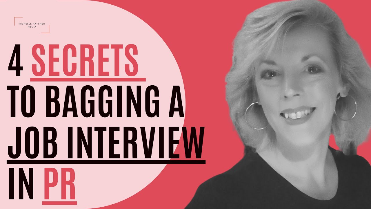 4 Secrets For Bagging A Job Interview in PR | Public Relations Job Interview Tips
