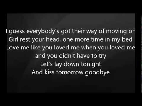 Luke Bryan - Kiss Tomorrow Goodbye with Lyrics