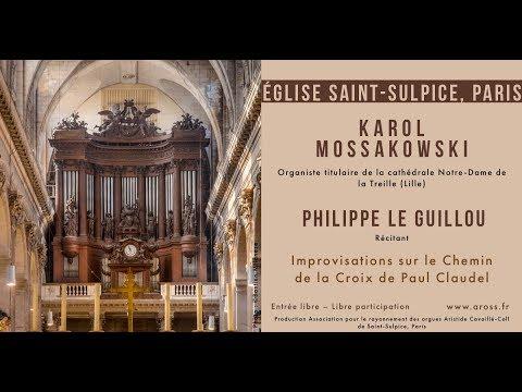 Karol Mossakowski improvises on Le Chemin de la Croix, Paul Claudel (Saint-Sulpice)