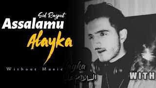 Assalamu Alayka - Without Music | Sid Rajput | Nasheed | السلامُ علیک