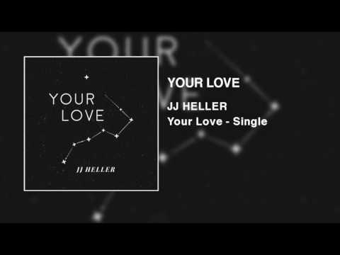 JJ Heller - Your Love (Official Audio Video)