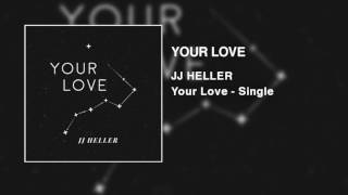 JJ Heller Your Love Official Audio Video