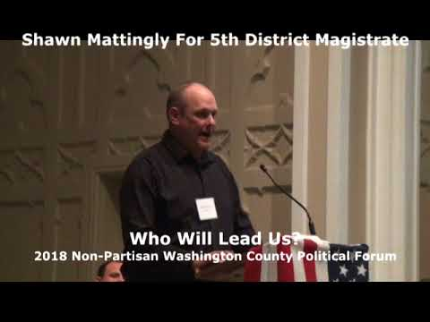 Shawn Mattingly for 5th District Magistrate Introduction