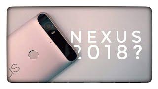 Nexus 6P in 2018 - Better Than Pixel 2XL?