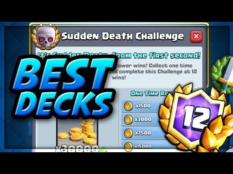 Clash Royale - LIVE 12 WINS FIRST TRY! Best Decks for Sudden Death Challenge!