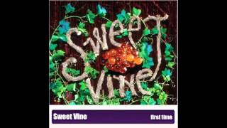 Sweet Vine - First Time