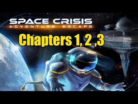 Adventure Escape Space Crisis: Chapters 1, 2 ,3 Walkthrough