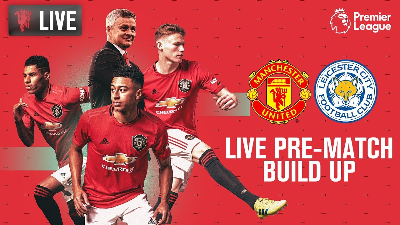 Manchester United V Leicester City Live Mutv Pre Match Build Up 14 00 Bst Premier League Youtube