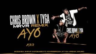 "Chris Brown x Tyga ""Ayo"" (Mr VR Remix)"