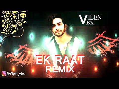 Vilen - Ek Raat (Remix) || DJ VBX || Lyrical Mashup HD Video 2019