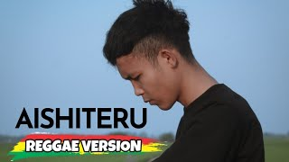 AISHITERU - REGGAE VERSION