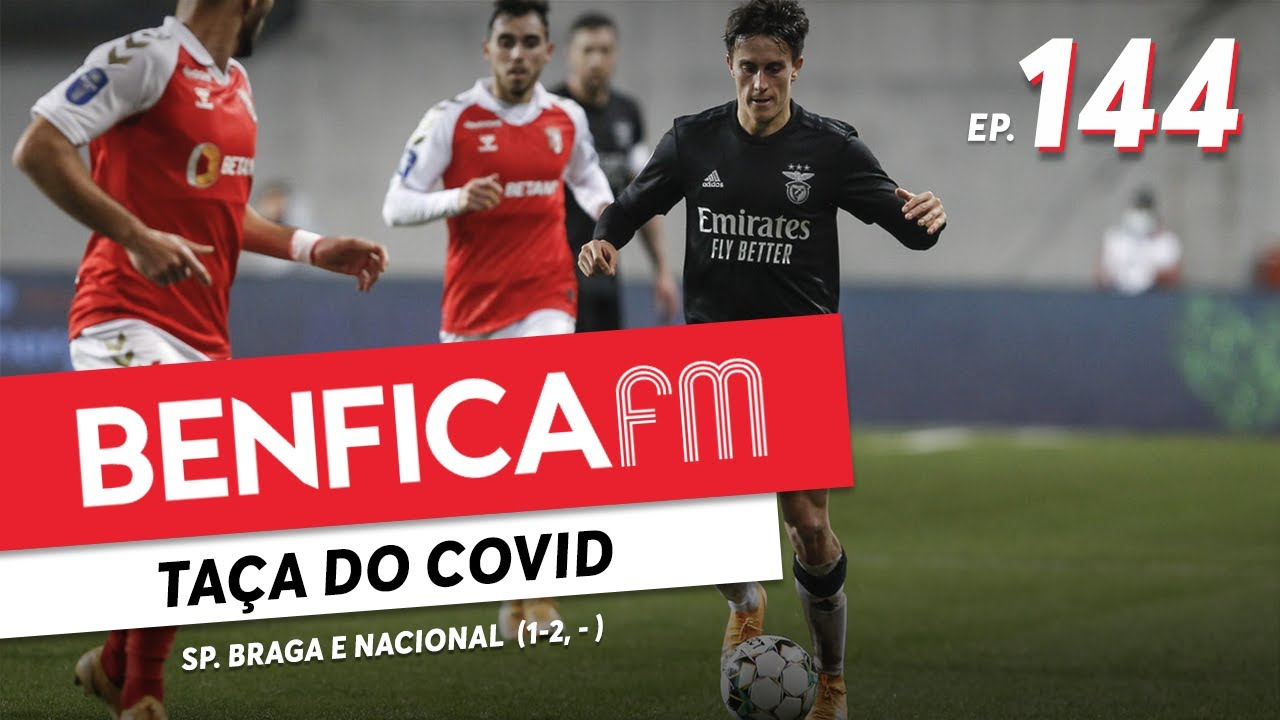 Benfica FM #144 - Sp. Braga e Nacional (1-2, 1-1)
