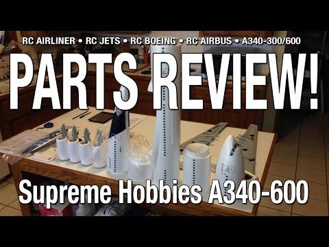 Supreme Hobbies Airbus A340-600 Parts Review (still no heart attack!)