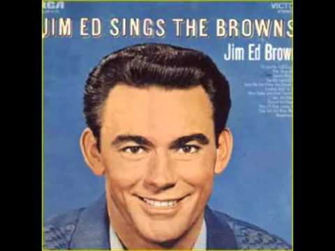 Jim Ed Brown -- Here Today And Gone Tomorrow