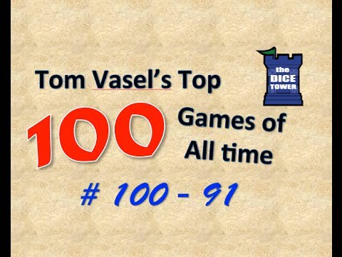 Tom Vasel's Top 100 Games of all Time: # 100 - # 91
