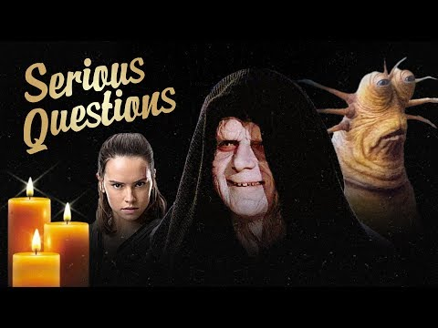 Serious Questions   Star Wars: The Rise of Skywalker