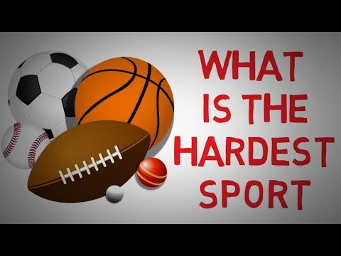 What Is The Hardest Sport In The World
