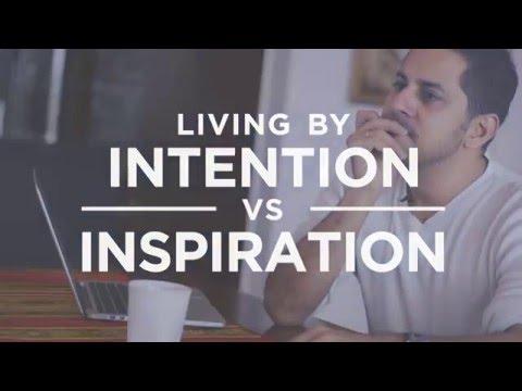 Living By Intention Vs. Inspiration | Vishen Lakhiani