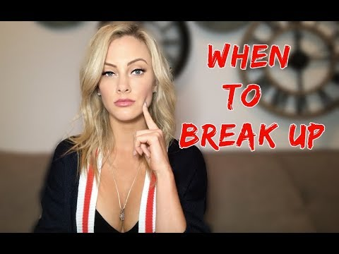 When To Break Up-  Best Advice