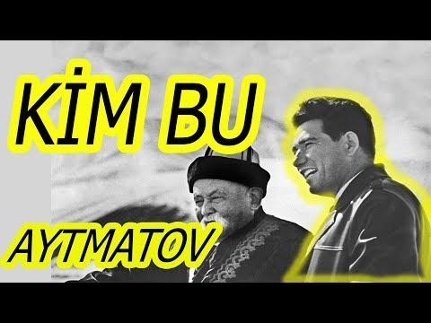Cengiz Aytmatov kimdir? - Aytmatov'un hayatı