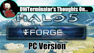 My Thoughts On... Halo 5: Forge (PC) + Extended Gameplay Clips
