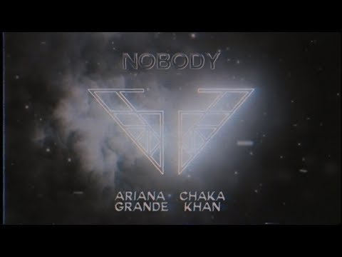 Ariana Grande & Chaka Khan - Nobody (Charlie's Angels Soundtrack)(Official Audio) mp3