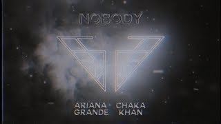 Ariana Grande & Chaka Khan - Nobody (Charlie's Angels Soundtrack)(Official Audio)
