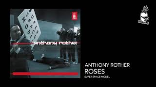 Anthony Rother - Roses - SUPER SPACE MODEL