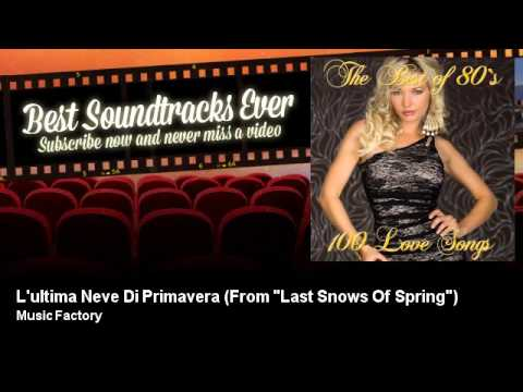 "Music Factory - L'ultima Neve Di Primavera - From ""Last Snows Of Spring"""