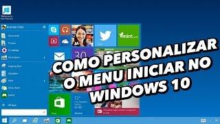 Saiba como customizar o Menu Iniciar do Windows 10 - TecMundo