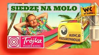 SIEDZĘ NA MOLO I... -Cejrowski- Audycja Podzwrotnikowa 2019/07/13 Radiowa Trójka