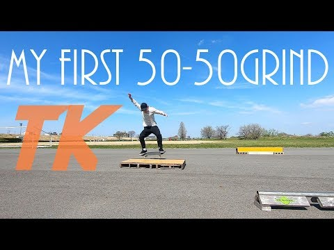 """MY FIRST """"50-50 GRIND"""" by TK"""