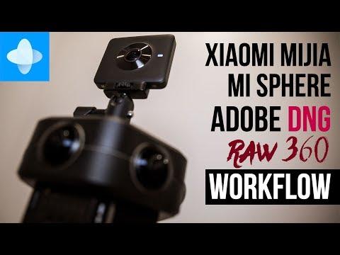 Xiaomi Mijia Mi Sphere 360 camera Complete Adobe DNG Raw Photo Workflow Explain