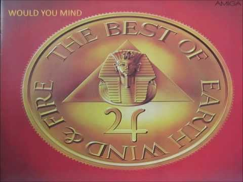 Would You Mind - Earth, Wind & Fire