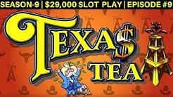 High Limit TEXAS TEA Slot Machine Bonus - GREAT SESSION | Season 9 | Episode #9