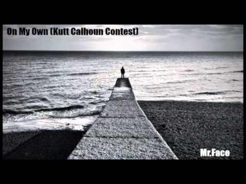 Kutt Calhoun - On My Own (FaceMix) | Mr.Face - On My Own