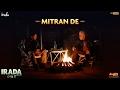 Download Mitran De | Irada | Naseeruddin Shah | Arshad Warsi | Master Saleem | Kaur B MP3 song and Music Video