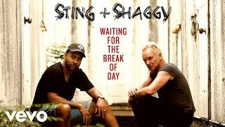 Sting, Shaggy - Waiting For The Break Of Day (Audio)