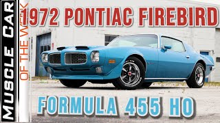 1972 Pontiac Firebird Formula 455 HO - Muscle Car Of The Week Video Episode 371