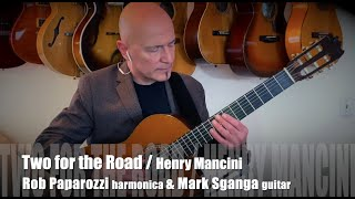 Two For The Road (Henry Mancini) / Rob Paparozzi (harmonica) & Mark Sganga (guitar)