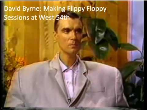 David Byrne - Making Flippy Floppy / Sessions at West 54th